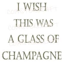 I wish this was a glass of Champagne