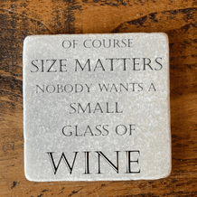 Of course size matters nobody wants a small glass of Wine