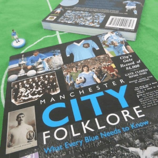 Manchester City Folklore: What Every Blue Needs to Know by Gary James