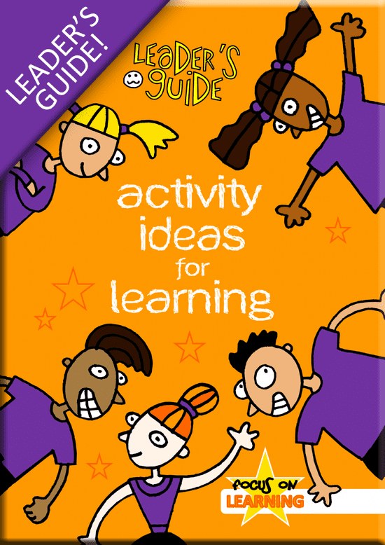 FOCUS ON LEARNING: Activity Ideas For Learning (Leader's Guide)