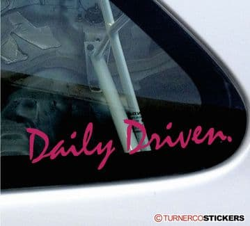 """"""" Daily Driven """" Drive theme. car sticker , decal V126"""