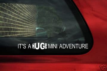 """it's a HUGE Mini adventure"" modern Mini R53 / R55 / R56 Cooper S / Clubman sticker / Decal"
