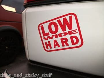 'Low Wide Hard' Lowered ,Stanced car sticker / Decal