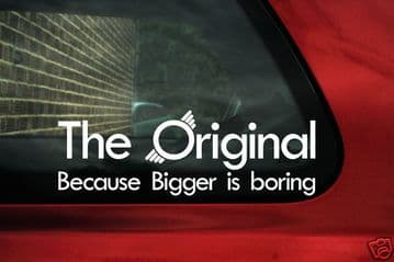 'Original, because bigger is boring' Sticker, Decal. For Austin mini cooper / Clubman