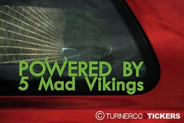 'Powered by 5 mad vikings sticker / decal for Volvo S70 / C70 /V70 / 850 R, T5 turbo, 240, 244 GLT