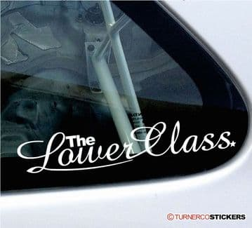 """"""" The Lower class """"  Lowered , stanced car sticker"""