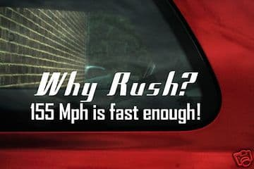 "2 x Aufkleber Sticker ""Why Rush 155 Mph Fast Enough"" Ideal BMW E39 M5 E36 M3"