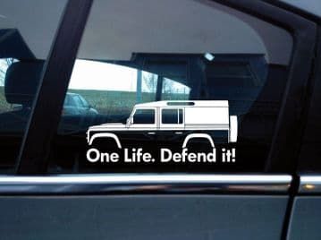 2x 'One Life Defend it! silhouette stickers for Land Rover Defender 110 utility wagon van | classic