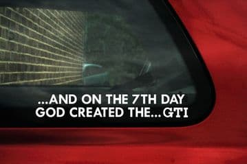 And on the 7th day god created the GTI ,sticker , Decal  For vw Golf GTI mk1 , mk2 golf, mk3 16v