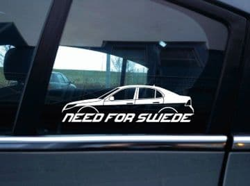 NEED FOR SWEDE sticker -for Saab 9-3 aero facelift 2nd gen sedan / saloon