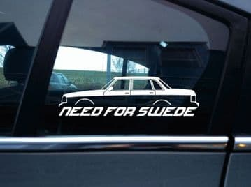 NEED FOR SWEDE sticker - For Volvo 240 244 sedan 4 door , classic swedish car