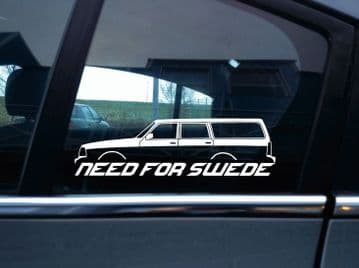 NEED FOR SWEDE sticker - For Volvo 240 245 station wagon , classic swedish car